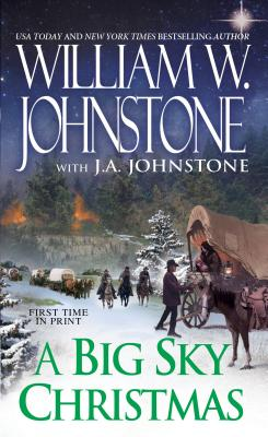 A Big Sky Christmas By Johnstone, William W./ Johnstone, J. A.